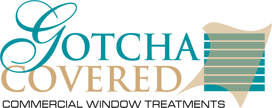 Gotcha Covered Commercial Window Treatments